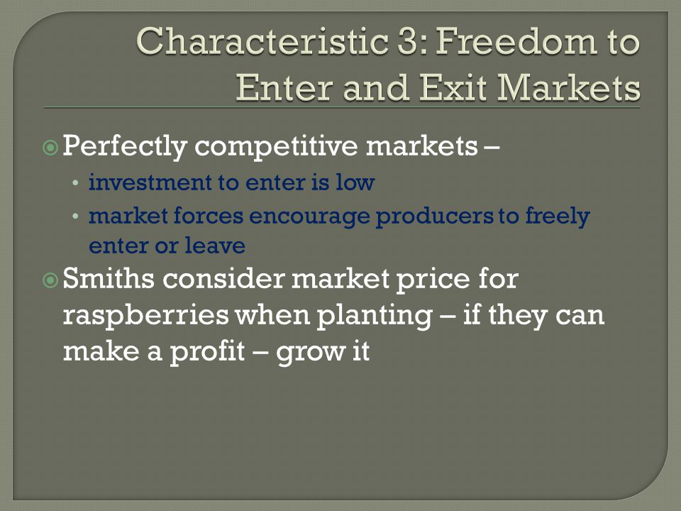 Characteristic 3: Freedom to Enter and Exit Markets