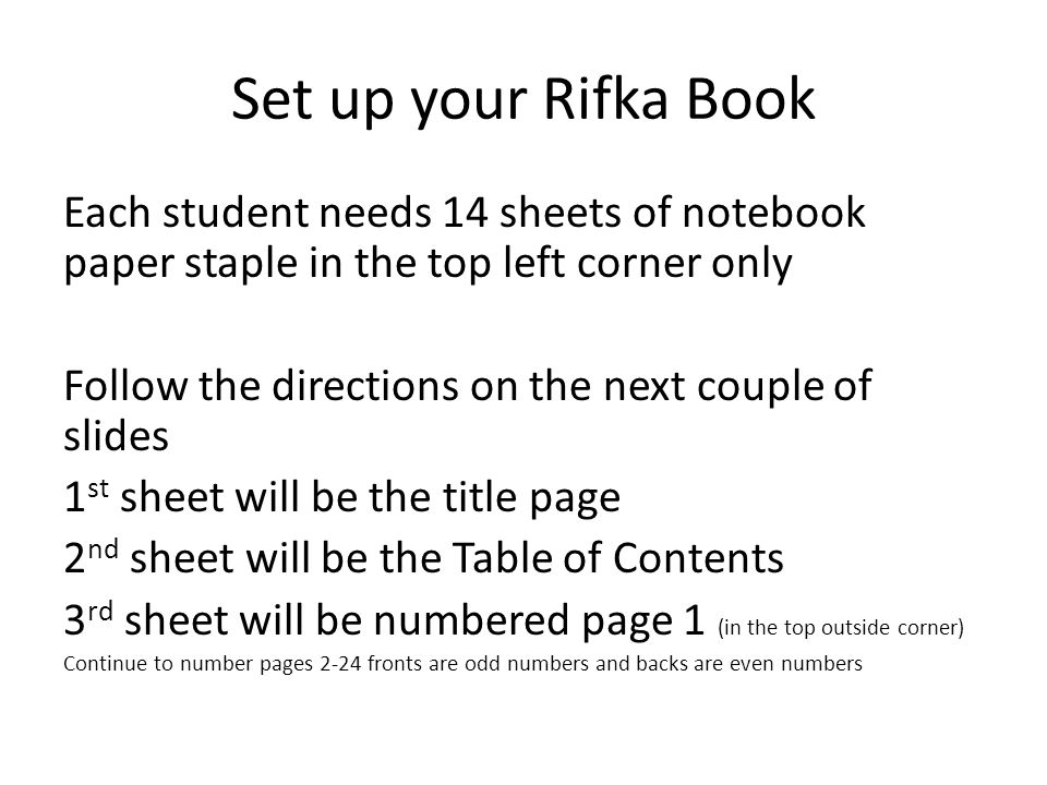 Set up your Rifka Book Each student needs 14 sheets of notebook paper staple in the top left corner only.