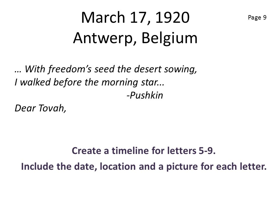 March 17, 1920 Antwerp, Belgium Page 9. … With freedom's seed the desert sowing, I walked before the morning star...