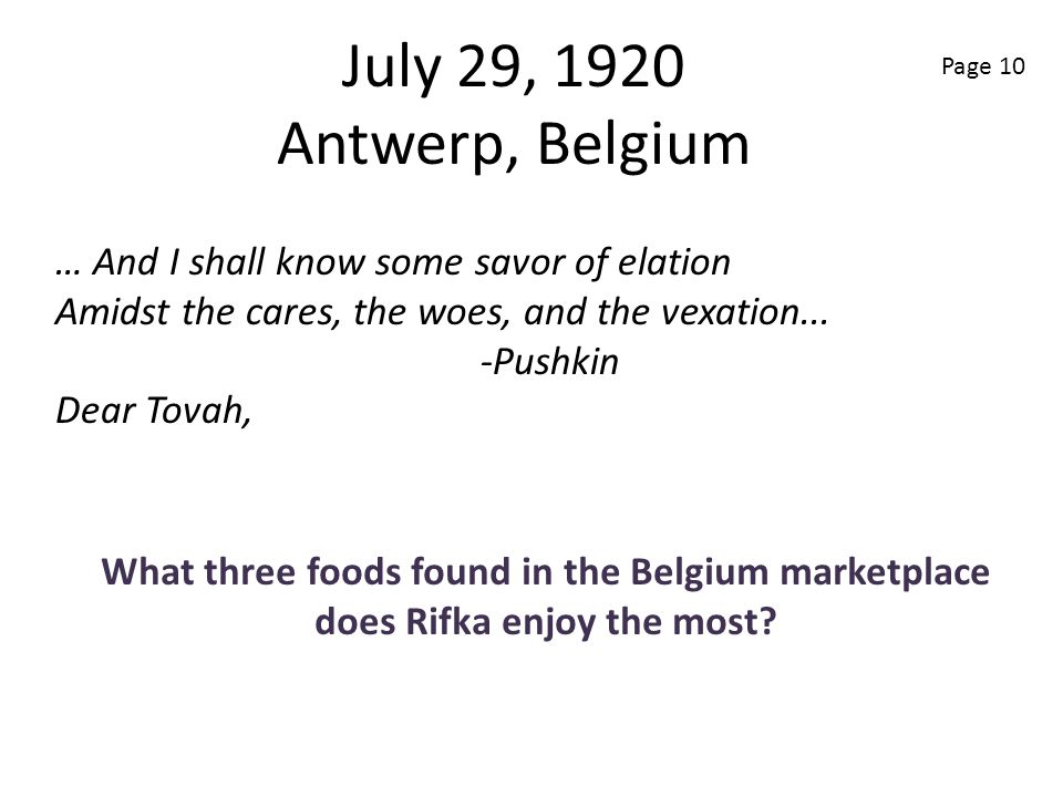 July 29, 1920 Antwerp, Belgium Page 10. … And I shall know some savor of elation. Amidst the cares, the woes, and the vexation...