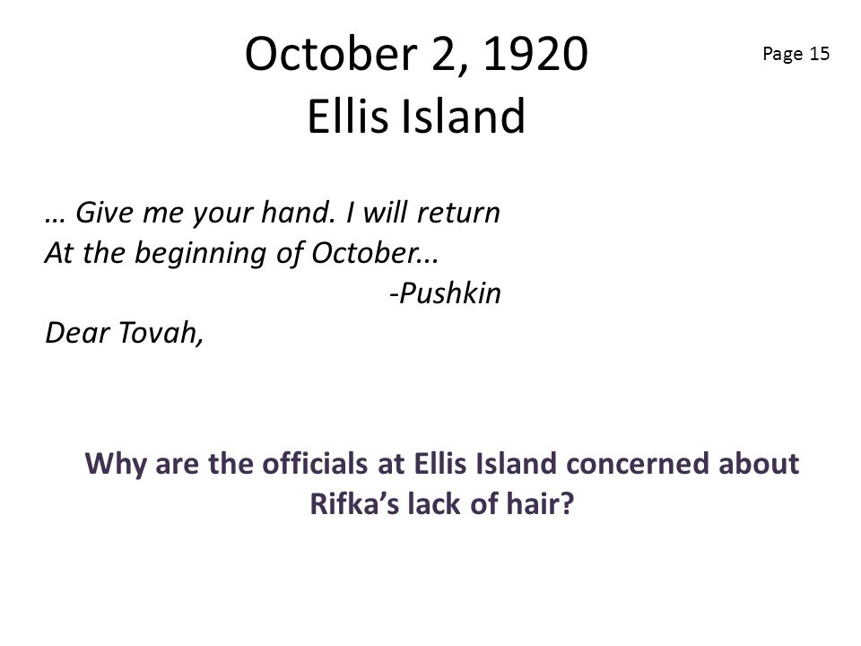 October 2, 1920 Ellis Island … Give me your hand. I will return