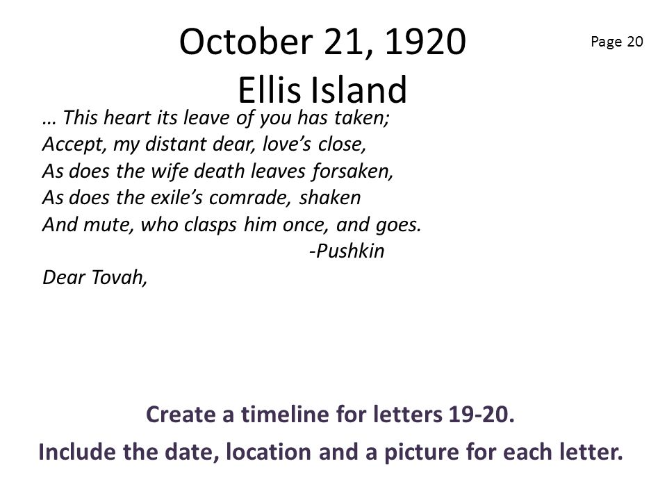 October 21, 1920 Ellis Island Create a timeline for letters 19-20.