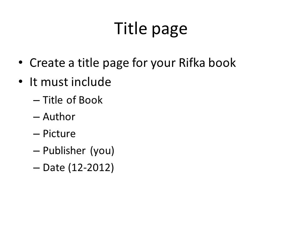 Title page Create a title page for your Rifka book It must include