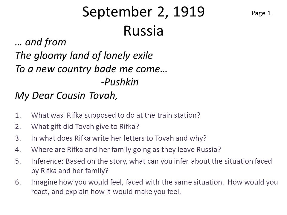 September 2, 1919 Russia Page 1. … and from The gloomy land of lonely exile To a new country bade me come… -Pushkin.