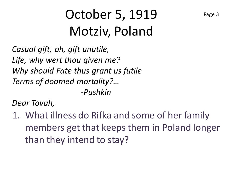October 5, 1919 Motziv, Poland Page 3. Casual gift, oh, gift unutile, Life, why wert thou given me