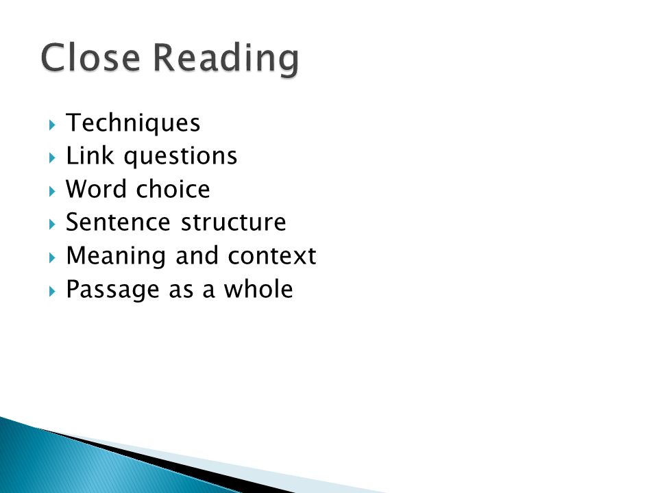 Close Reading Techniques Link questions Word choice Sentence structure