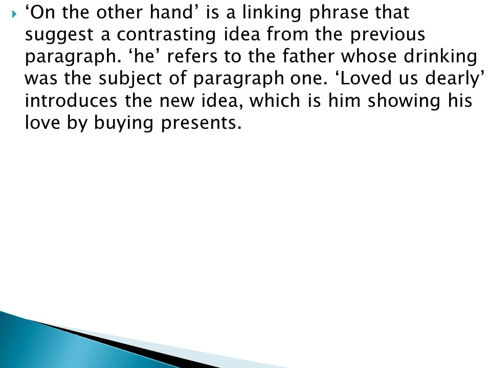 'On the other hand' is a linking phrase that suggest a contrasting idea from the previous paragraph.