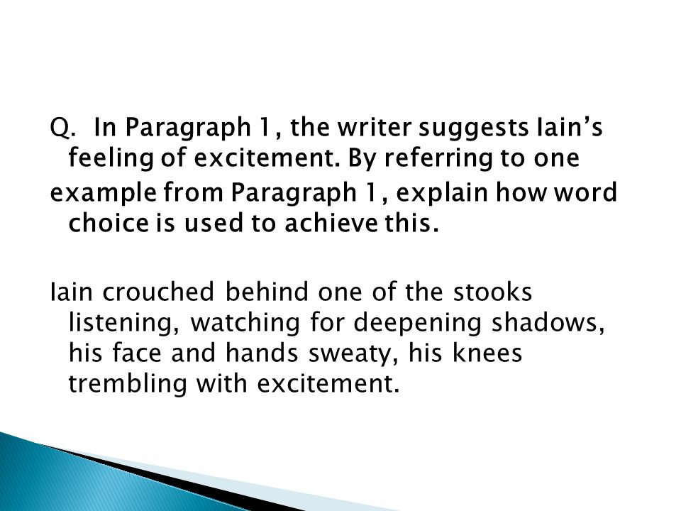 Q. In Paragraph 1, the writer suggests Iain's feeling of excitement