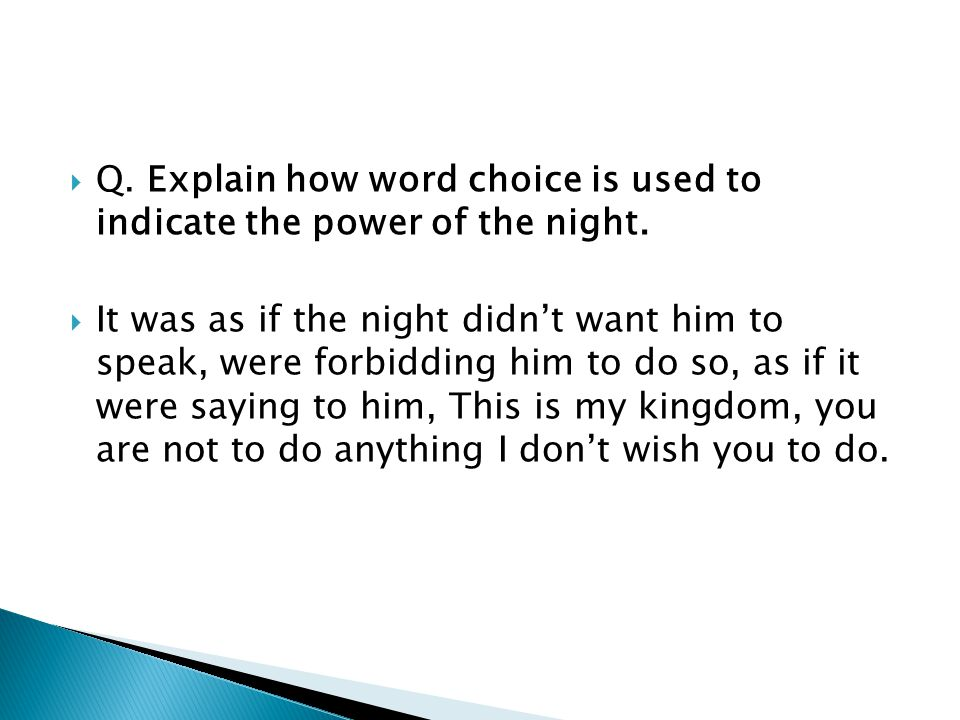Q. Explain how word choice is used to indicate the power of the night.