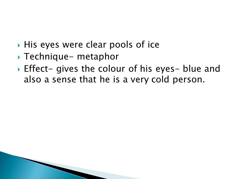 His eyes were clear pools of ice