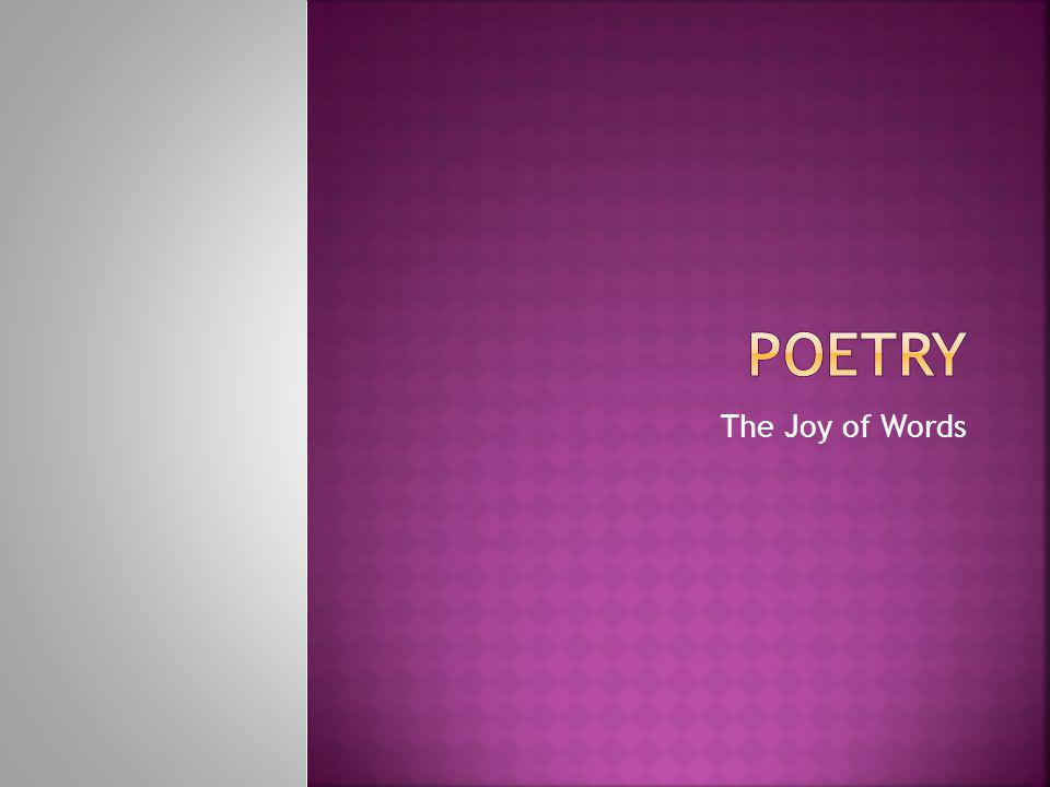 POETRY The Joy of Words