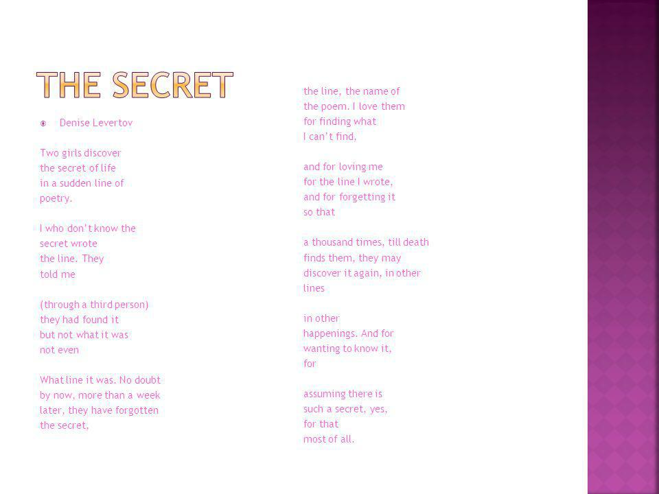 The secret the line, the name of the poem. I love them