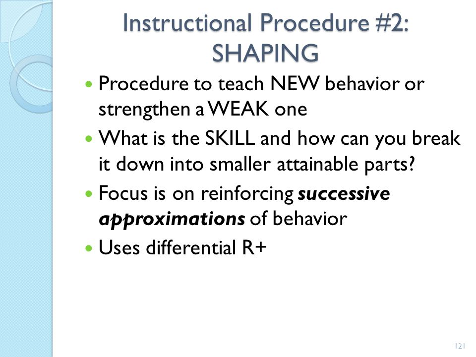 Instructional Procedure #2: SHAPING