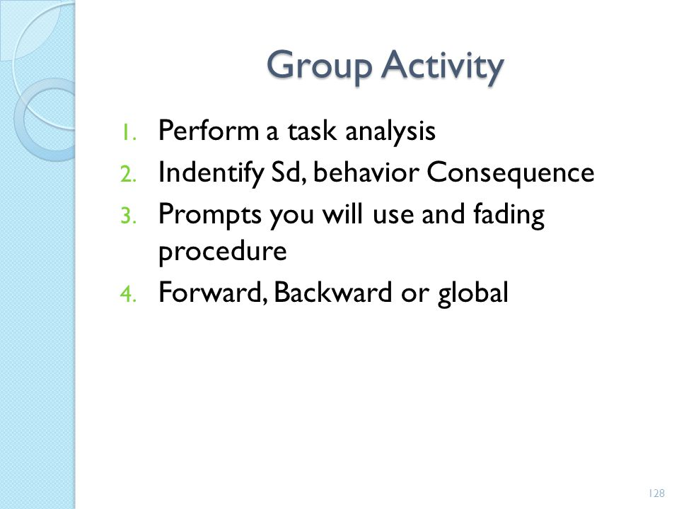 Group Activity Perform a task analysis