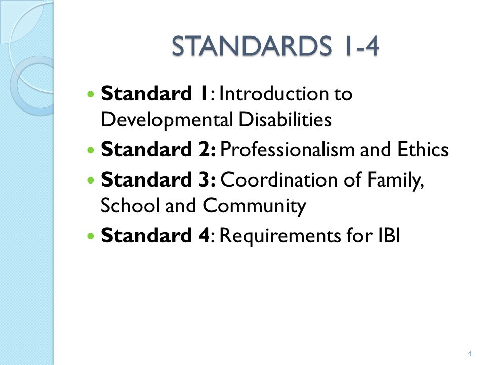 STANDARDS 1-4 Standard 1: Introduction to Developmental Disabilities