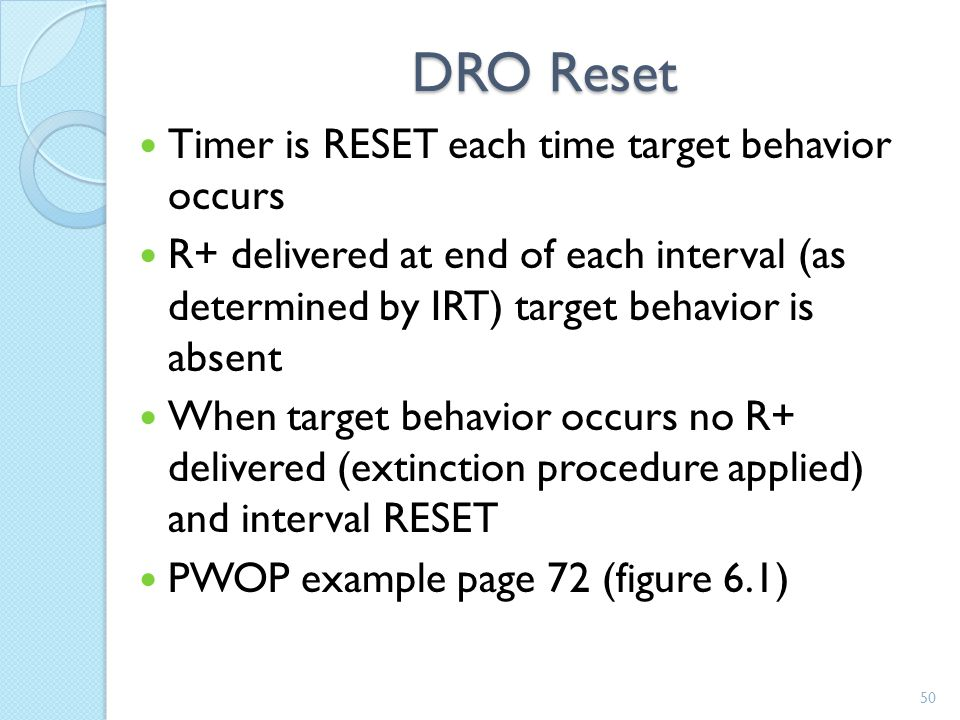 DRO Reset Timer is RESET each time target behavior occurs