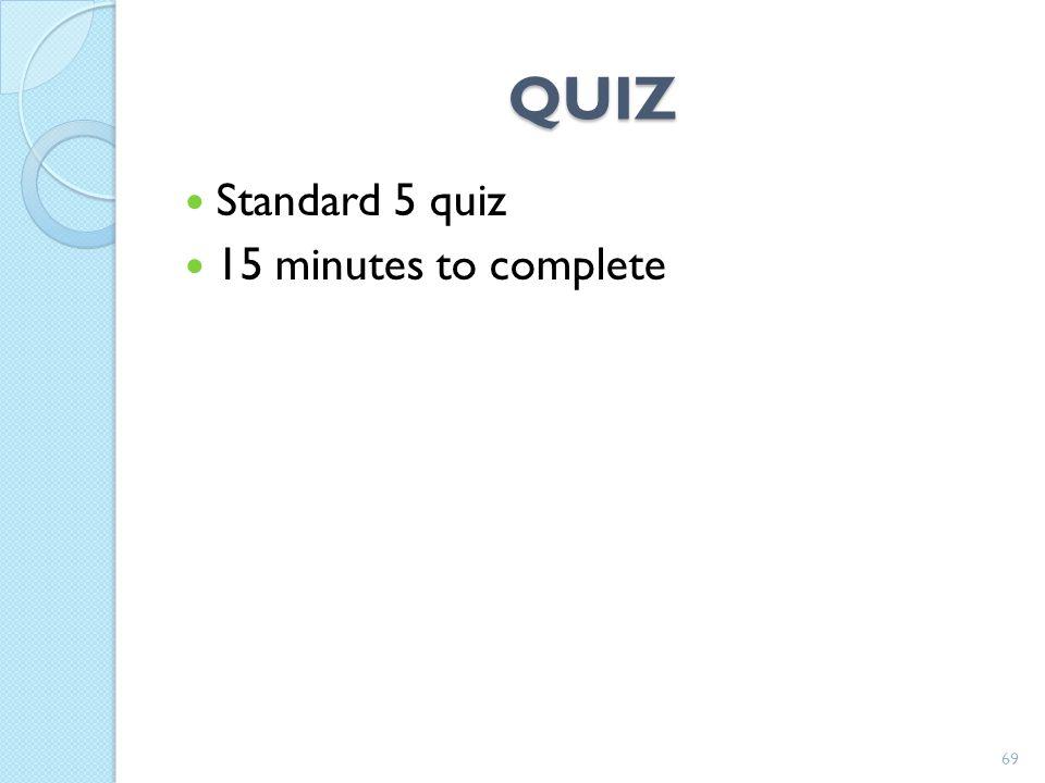 QUIZ Standard 5 quiz 15 minutes to complete