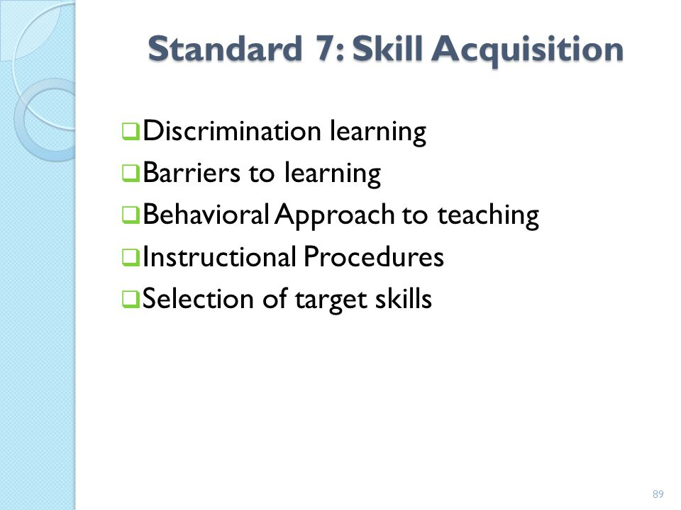 Standard 7: Skill Acquisition