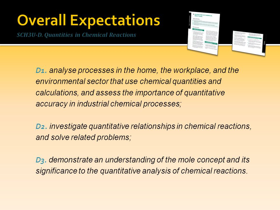 Overall Expectations SCH3U-D. Quantities in Chemical Reactions