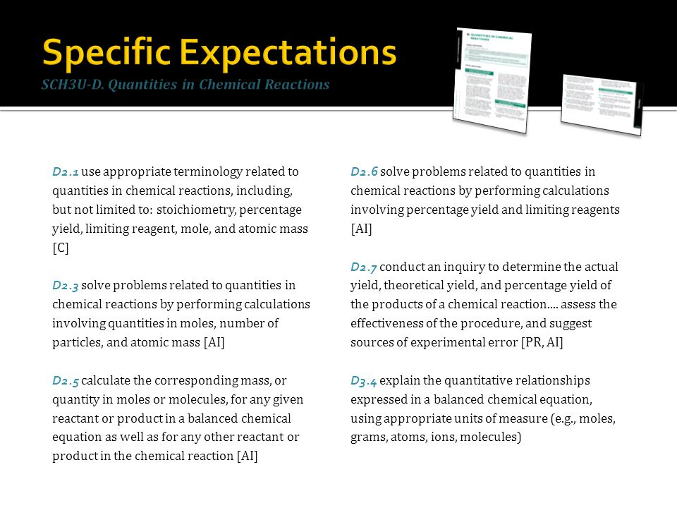 Specific Expectations SCH3U-D. Quantities in Chemical Reactions