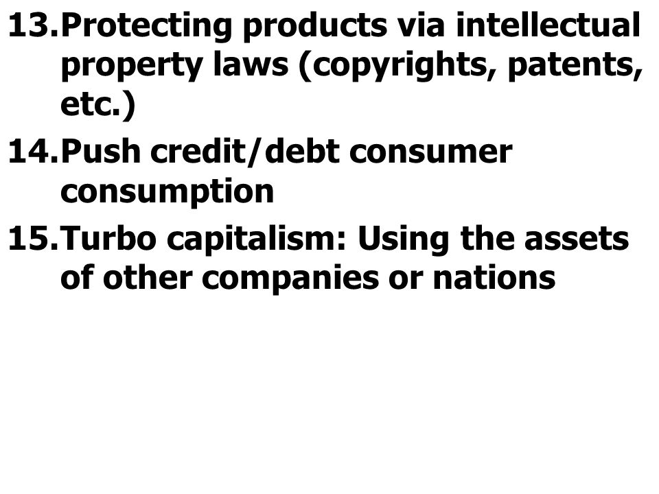Protecting products via intellectual property laws (copyrights, patents, etc.)
