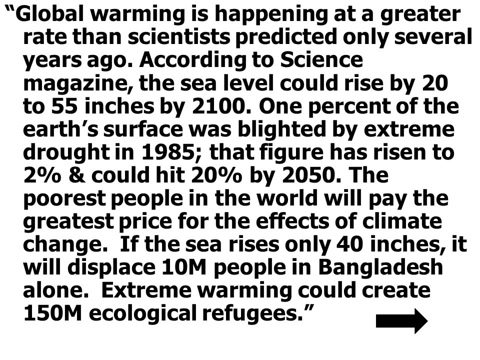 Global warming is happening at a greater rate than scientists predicted only several years ago.