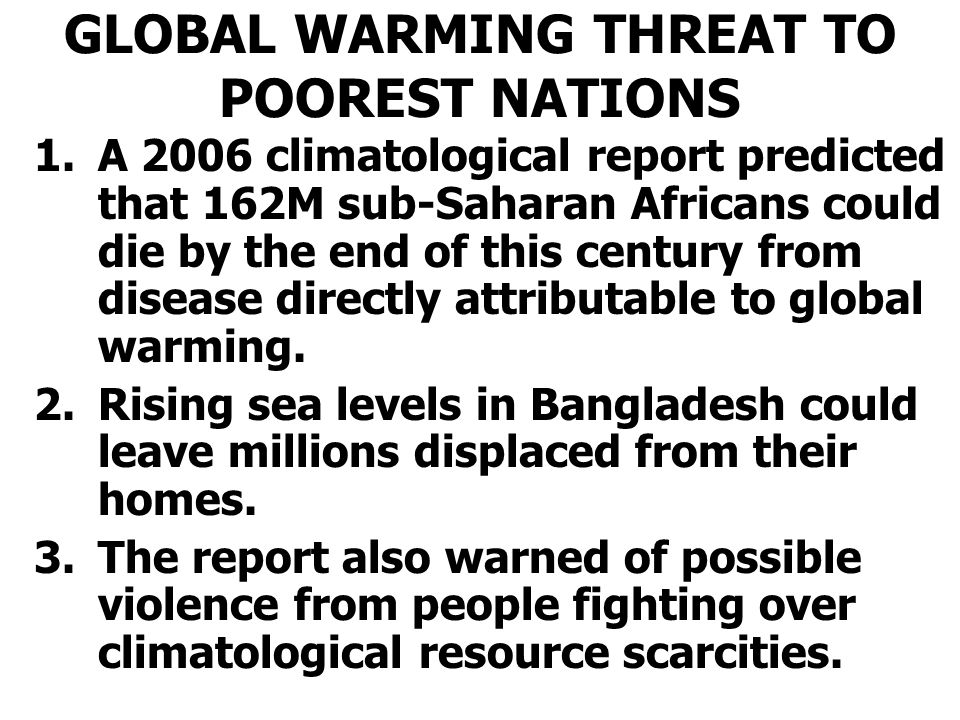 GLOBAL WARMING THREAT TO POOREST NATIONS