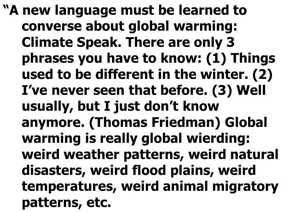 A new language must be learned to converse about global warming: Climate Speak.