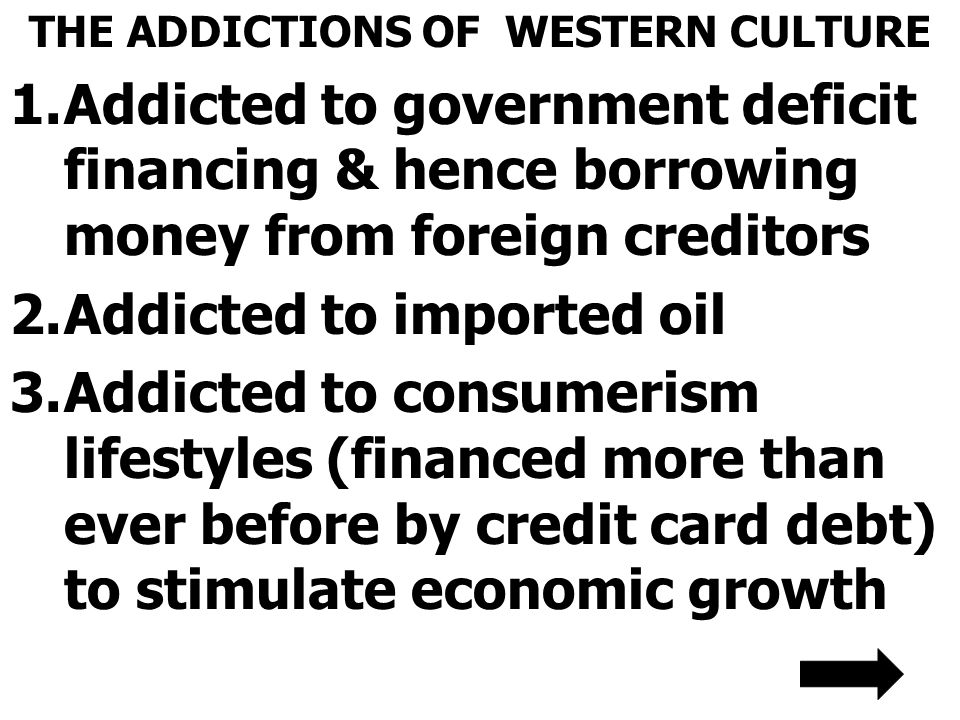 THE ADDICTIONS OF WESTERN CULTURE