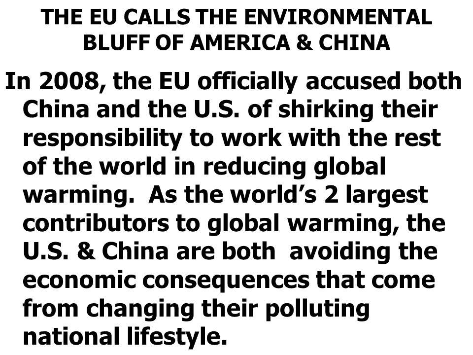 THE EU CALLS THE ENVIRONMENTAL BLUFF OF AMERICA & CHINA