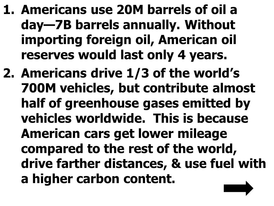 Americans use 20M barrels of oil a day—7B barrels annually