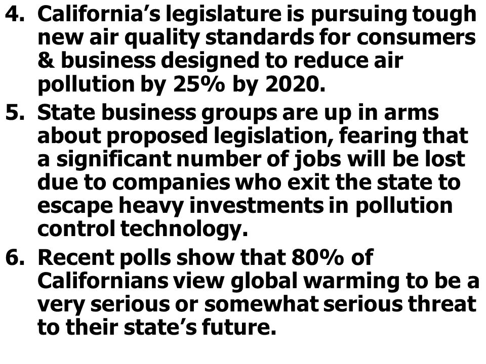California's legislature is pursuing tough new air quality standards for consumers & business designed to reduce air pollution by 25% by 2020.