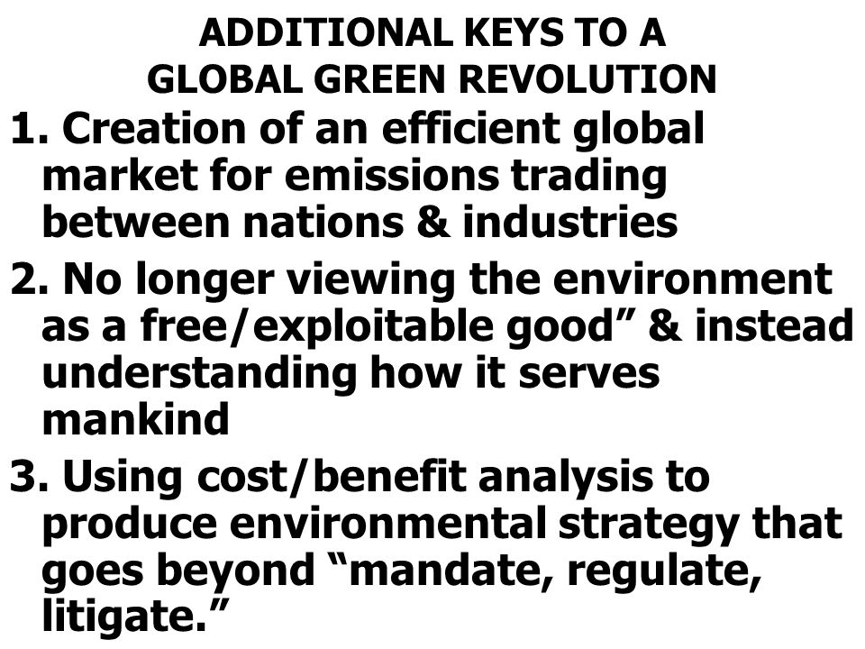ADDITIONAL KEYS TO A GLOBAL GREEN REVOLUTION
