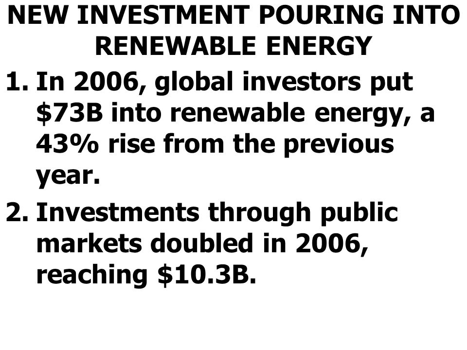 NEW INVESTMENT POURING INTO RENEWABLE ENERGY