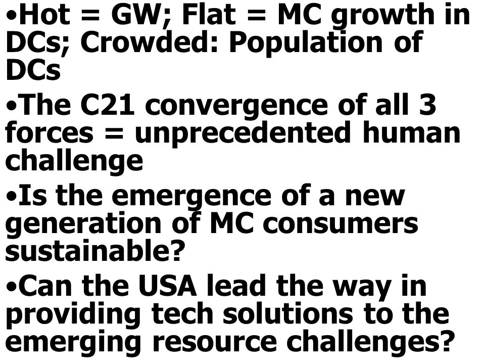 Hot = GW; Flat = MC growth in DCs; Crowded: Population of DCs