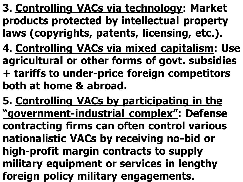 3. Controlling VACs via technology: Market products protected by intellectual property laws (copyrights, patents, licensing, etc.).