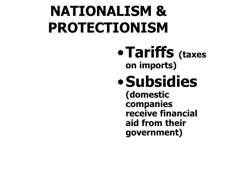 NATIONALISM & PROTECTIONISM