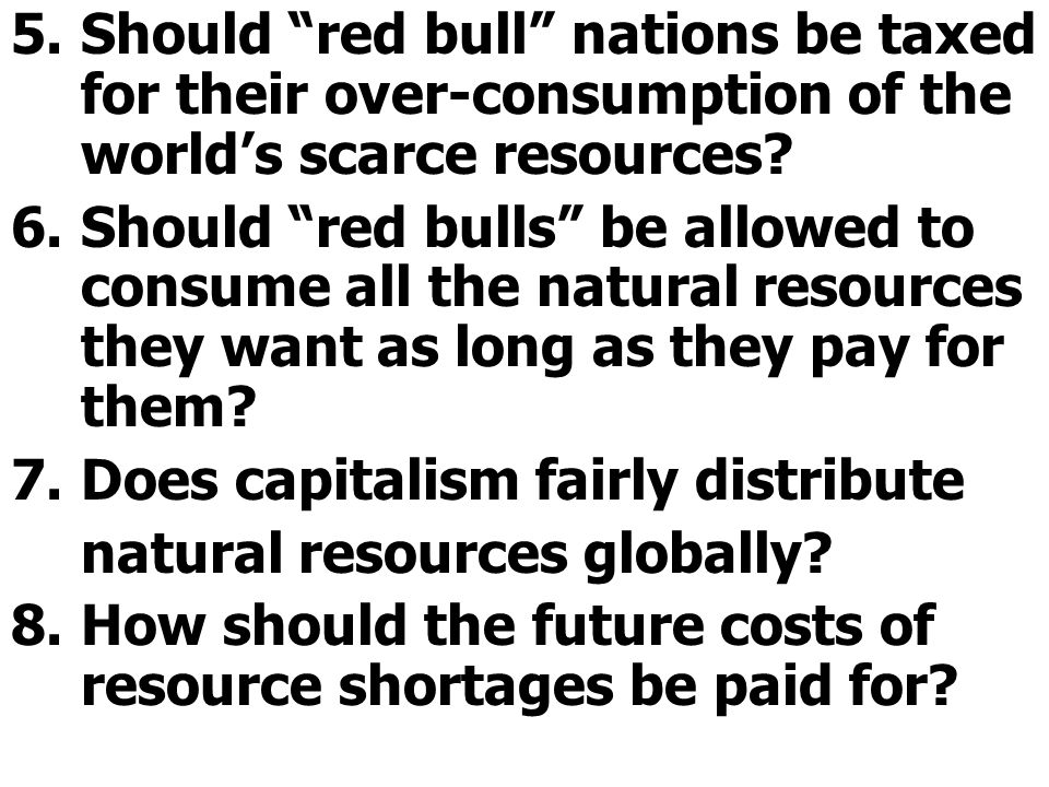 Should red bull nations be taxed for their over-consumption of the world's scarce resources