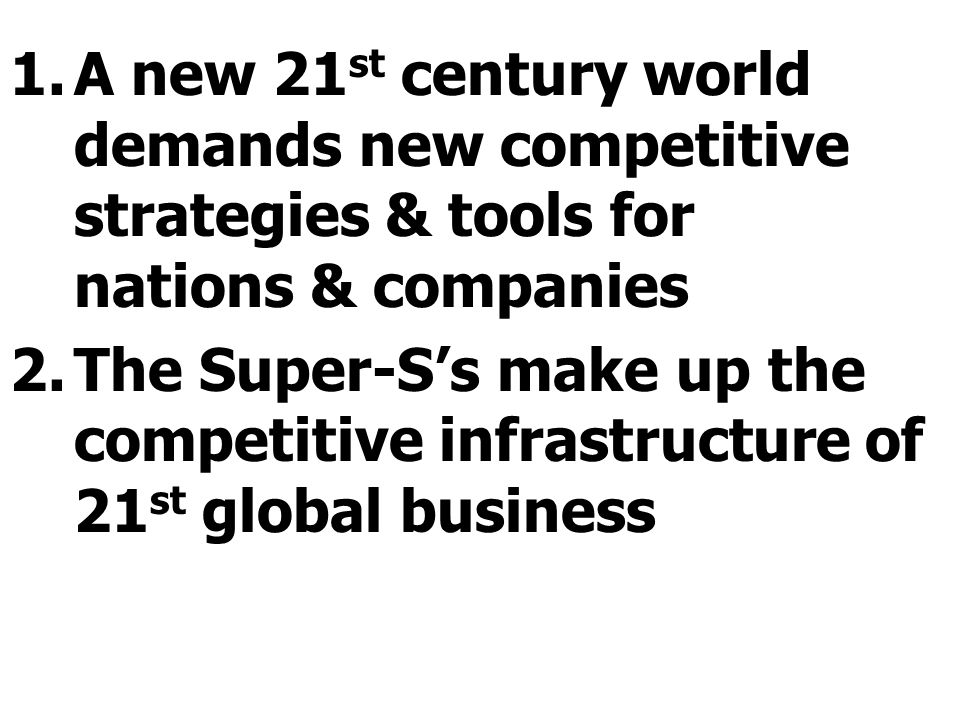 A new 21st century world demands new competitive strategies & tools for nations & companies