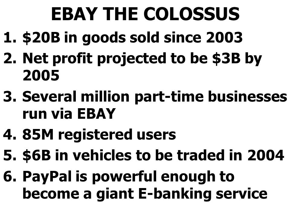 EBAY THE COLOSSUS $20B in goods sold since 2003