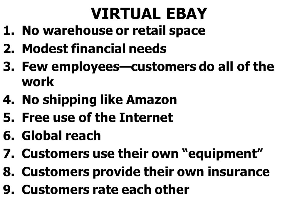 VIRTUAL EBAY No warehouse or retail space Modest financial needs