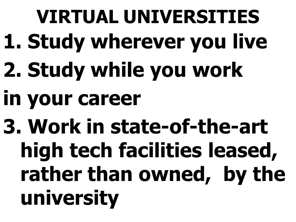 Study wherever you live Study while you work in your career