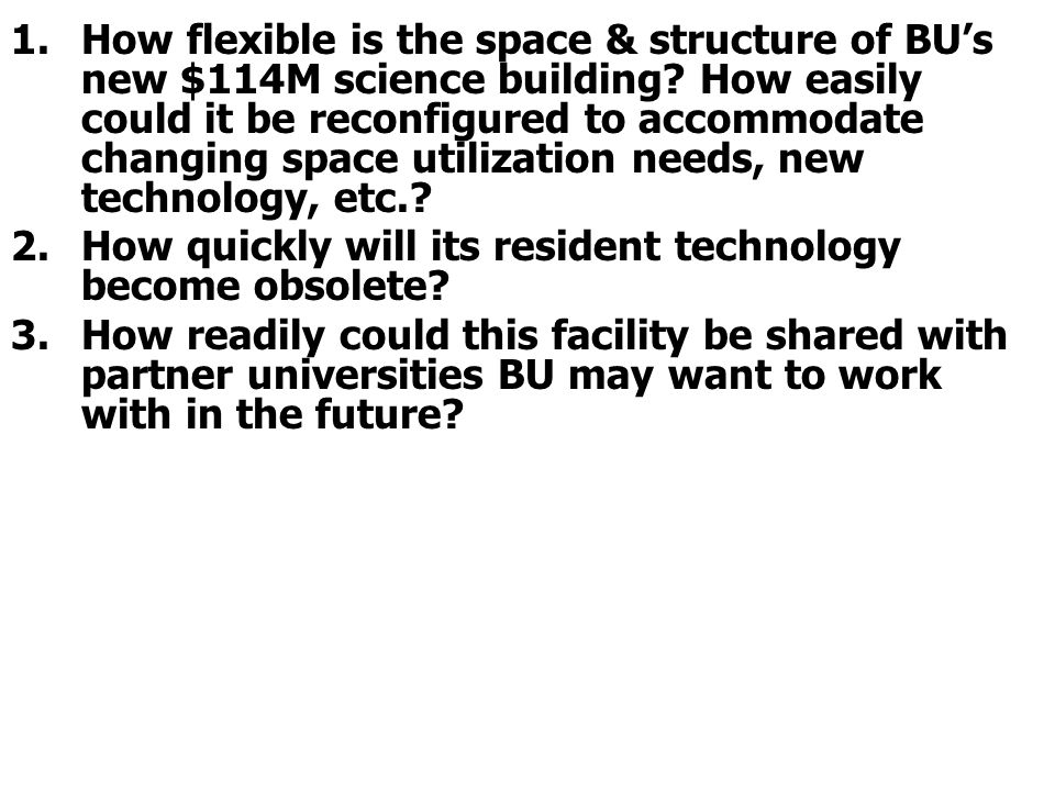 How flexible is the space & structure of BU's new $114M science building How easily could it be reconfigured to accommodate changing space utilization needs, new technology, etc.