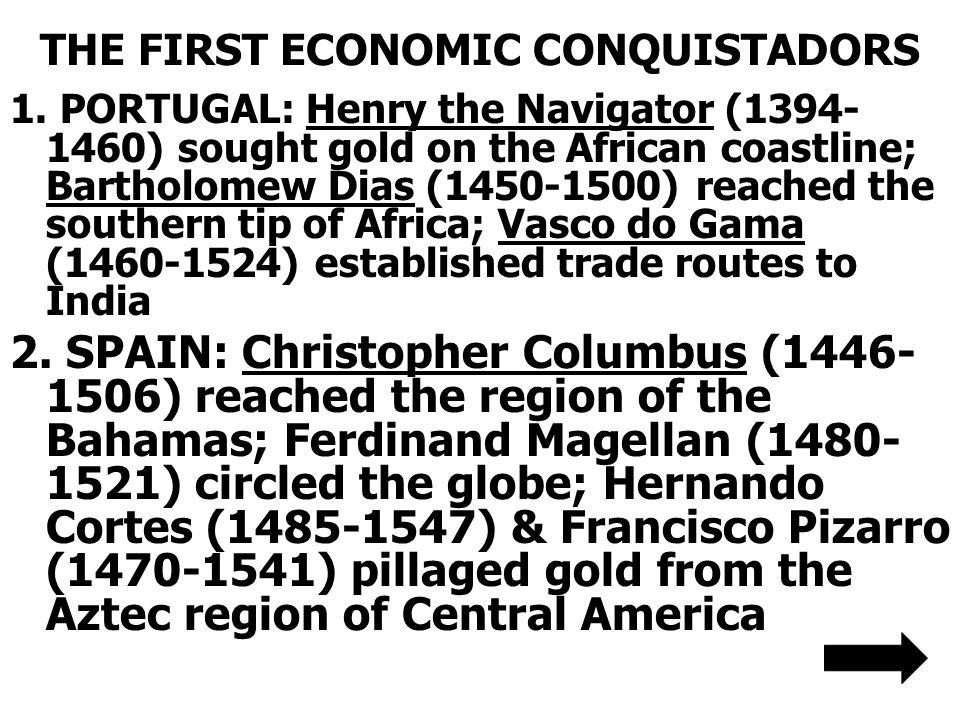 THE FIRST ECONOMIC CONQUISTADORS