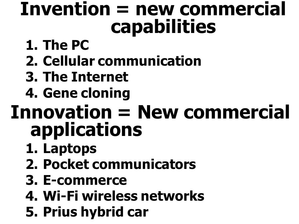 Invention = new commercial capabilities