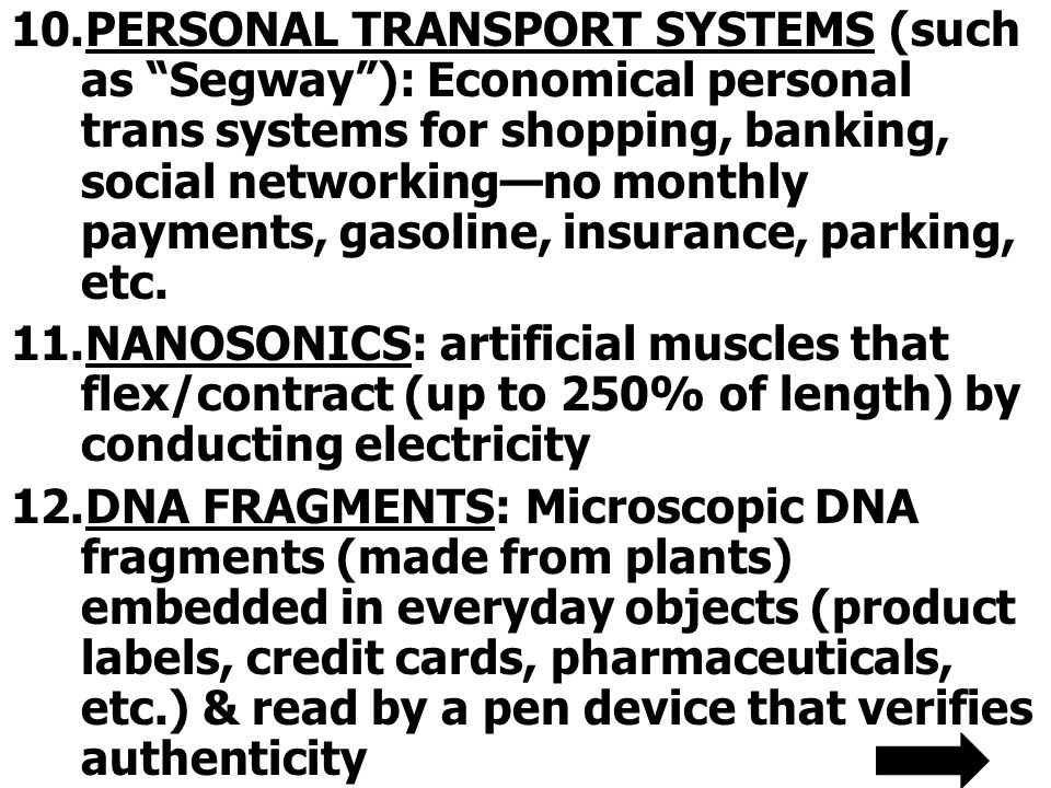 PERSONAL TRANSPORT SYSTEMS (such as Segway ): Economical personal trans systems for shopping, banking, social networking—no monthly payments, gasoline, insurance, parking, etc.