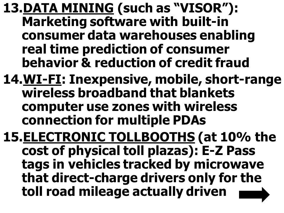 DATA MINING (such as VISOR ): Marketing software with built-in consumer data warehouses enabling real time prediction of consumer behavior & reduction of credit fraud