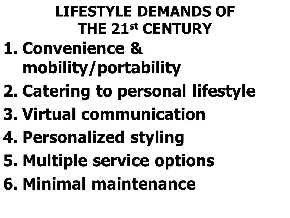 LIFESTYLE DEMANDS OF THE 21st CENTURY