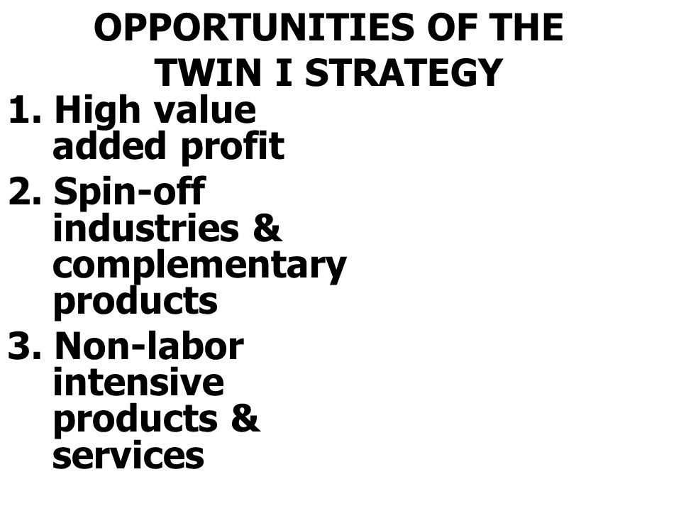 OPPORTUNITIES OF THE TWIN I STRATEGY