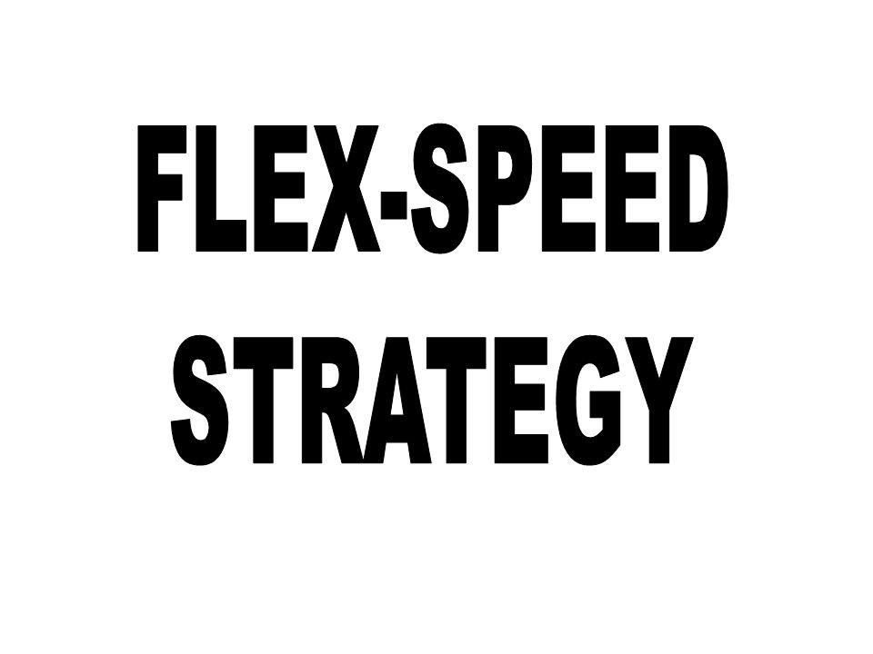 FLEX-SPEED STRATEGY